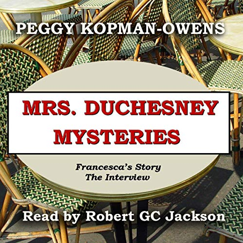 Mrs. Duchesney Mysteries Francesca's Story - The Interview audiobook cover art