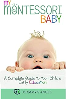 My Montessori Baby: A Complete Guide to Your Child's Early Education