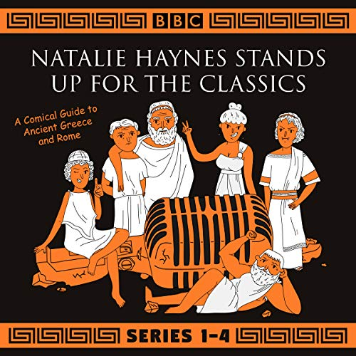 Natalie Haynes Stands Up for the Classics: Series 1-4 audiobook cover art