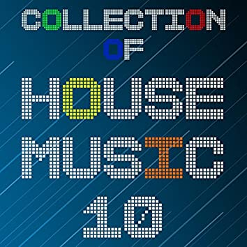 Collection Of House Music, Vol. 10