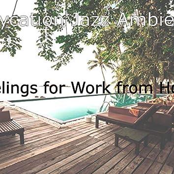 Feelings for Work from Hotel