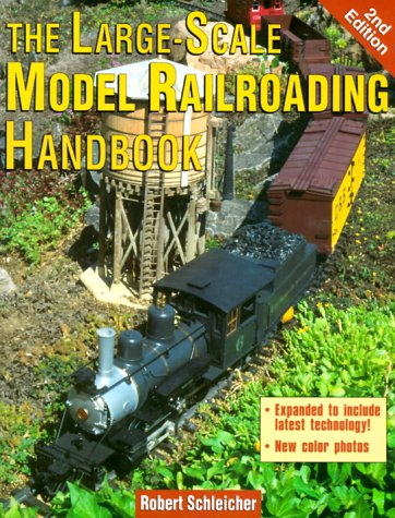 Compare Textbook Prices for The Large-Scale Model Railroading Handbook 2nd Edition ISBN 9780873418669 by Schleicher, Robert