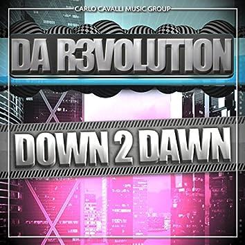 Down 2 Dawn