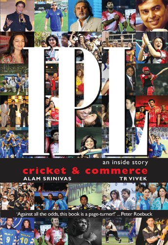IPL: An inside story. Cricket & Commerce (English Edition)