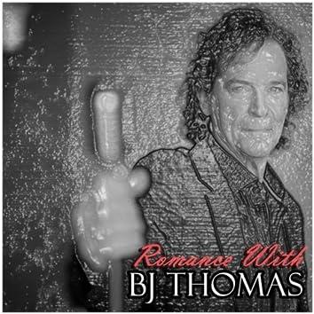Romance With BJ Thomas