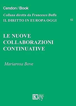 LE NUOVE COLLABORAZIONI CONTINUATIVE (Il diritto in Europa oggi Vol. 52)
