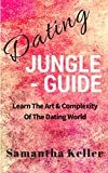 Dating Jungle - Guide: Learn The Art & Complexity Of The Dating World (From online dating, blind dates, hot dating tips, dates strategies and to ultimately getting your dream guy).
