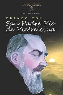 Orando con San Padre Pio de Pietrelcina: oraciones y novena (Orando con los santos) (Spanish Edition)