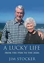 A Lucky Life: From the 1920s to the 2020s