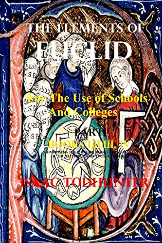 The Elements of Euclid for the Use of Schools and Colleges (Illustrated and Annotated)