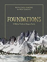 Foundations: 12 Biblical Truths to Shape a Family