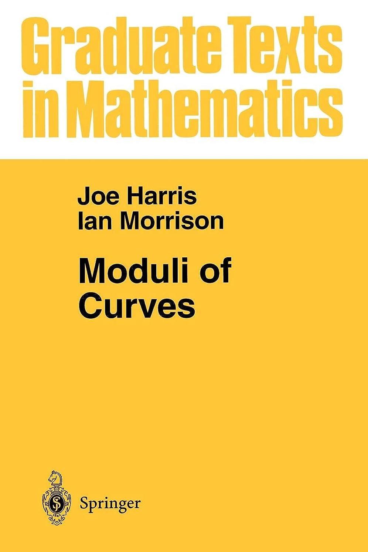 海岸明確な細心のModuli of Curves (Graduate Texts in Mathematics)
