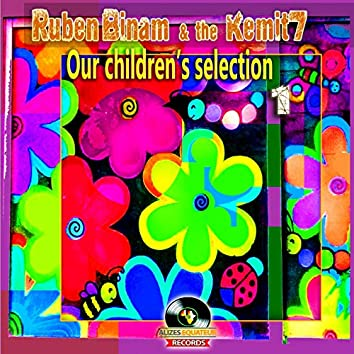 Our Children's Selection, Vol. 1 (feat. The Kemit 7)