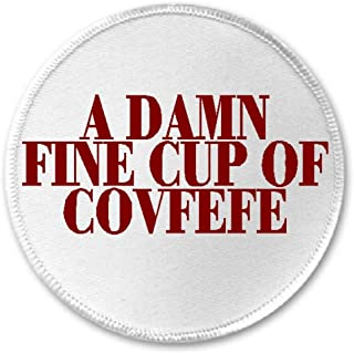 A Damn Fine Cup Of Covfefe - 3
