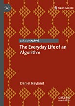 The Everyday Life of an Algorithm (English Edition)