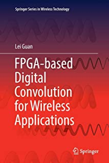 FPGA-based Digital Convolution for Wireless Applications (Springer Series in Wireless Technology)