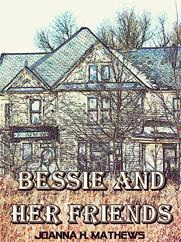 Bessie and Her Friends (Interesting Ebooks) (English Edition)