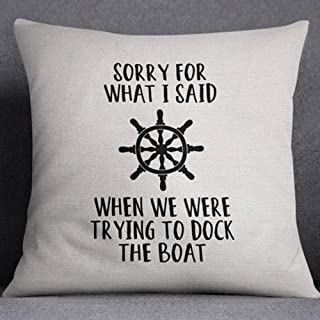Sorry for What I Said When we were Trying to Dock The Boat Pillows Cushion Covers Pillowcases 18x18inch for Gifts Square Linen Machine Washable Two Side Invisible Zipper Color:Dock The Boat