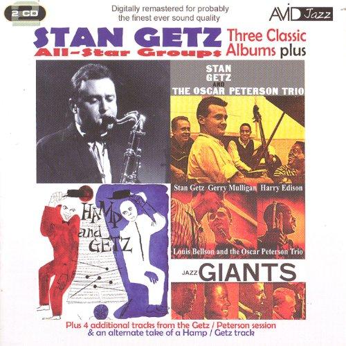 Three Classic Albums Plus (Stan Getz & The Oscar Peterson Trio / Hamp & Getz / Jazz Giants) (Digitally Remastered)
