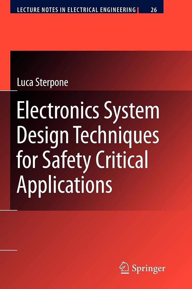 時間厳守暗い関係するElectronics System Design Techniques for Safety Critical Applications (Lecture Notes in Electrical Engineering)