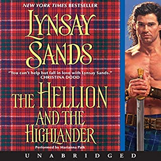 The Hellion and the Highlander                   Written by:                                                                                                                                 Lynsay Sands                               Narrated by:                                                                                                                                 Marianna Palka                      Length: 9 hrs and 7 mins     4 ratings     Overall 5.0
