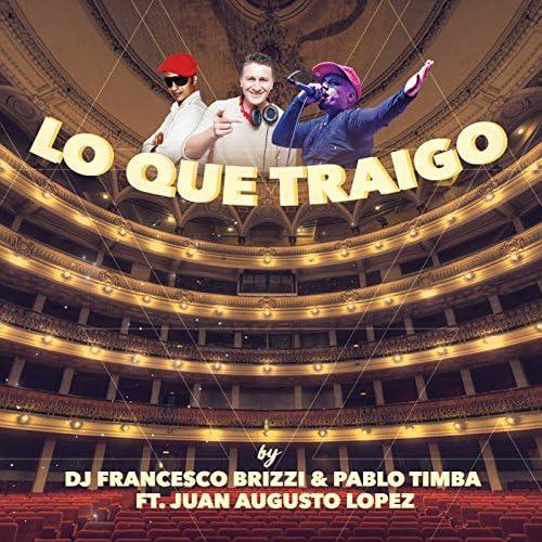 DJ Francesco Brizzi & Pablo Timba feat. JUAN AUGUSTO LOPEZ