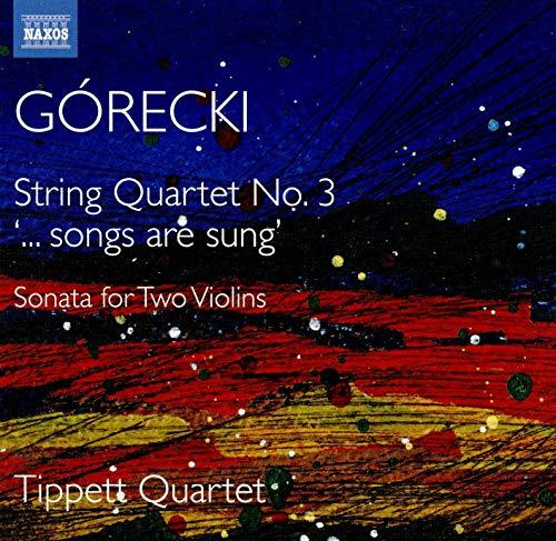 Gorecki: String Quartets (Complete), Vol. 2 - No. 3/ Sonata for 2 Violins (Tippett Quartet)