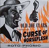 "Old Joe Clark - Curse Of Horseflesh 7"" 45"