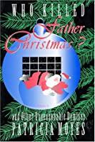 Who Killed Father Christmas? And Other Unseasonable Demises