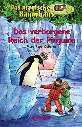 Das magische Baumhaus 38 - Das verborgene Reich der Pinguine: Kinderbuch über die Antarktis für Mädchen und Jungen ab 8 Jahre