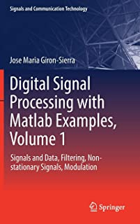 Digital Signal Processing with Matlab Examples, Volume 1: Signals and Data, Filtering, Non-stationary Signals, Modulation (Signals and Communication Technology)