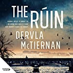 The Ruin                   By:                                                                                                                                 Dervla McTiernan                               Narrated by:                                                                                                                                 Aoife McMahon                      Length: 10 hrs and 25 mins     1,566 ratings     Overall 4.5