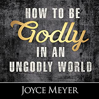 How to Be Godly in an Ungodly World cover art