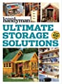 Family Handyman Ultimate Storage Solutions: Solve Storage Issues with Clever New Space-Saving Ideas