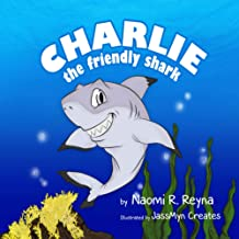 Charlie the Friendly Shark: children's books, animal stories, fish and marine life, fish books, emotions, feelings, Hawai...