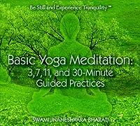Basic Yoga Meditation: 3 7 11 & 30-Minute Guided P