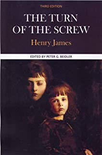 Henry James, the Turn of the Screw: Complete, Authoritative Text with Biographical, Historical, and Cultural Contexts, Cri...