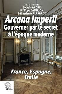 Arcana imperii : Gouverner par le secret à l'époque moderne