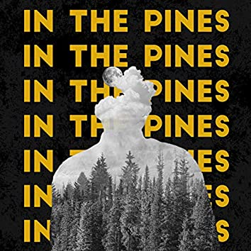 In the Pines (feat. Bailey Johnson)