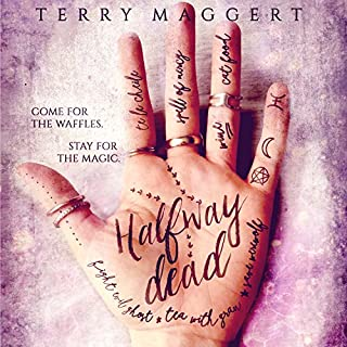 Halfway Dead     Halfway Witchy Book 1              By:                                                                                                                                 Terry Maggert                               Narrated by:                                                                                                                                 Erin Spencer                      Length: 7 hrs and 12 mins     80 ratings     Overall 4.1