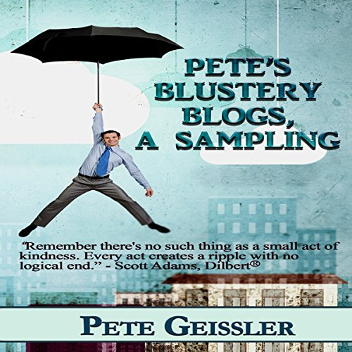 Pete's Blustery Blogs, A Sampling audiobook cover art