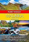 Madeira Rundreise: Ein Foto Reiseführer mit Google Maps Ort