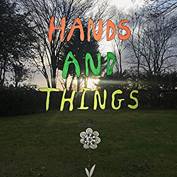 Hands and Things