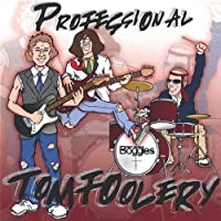 Professional Tomfoolery