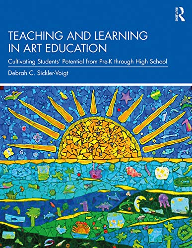 Compare Textbook Prices for Teaching and Learning in Art Education: Cultivating Students' Potential from Pre-K through High School 1 Edition ISBN 9781138549326 by Sickler-Voigt, Debrah C.