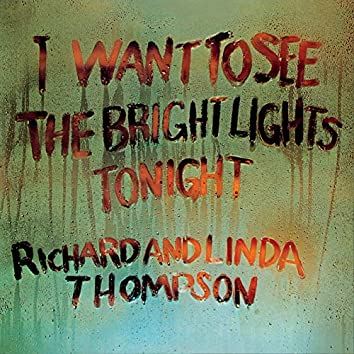 I Want To See The Bright Lights (Extended Edition)