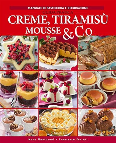 Creme, tiramisù mousse & co: Guida pratica (In cucina con passione) (Italian Edition)