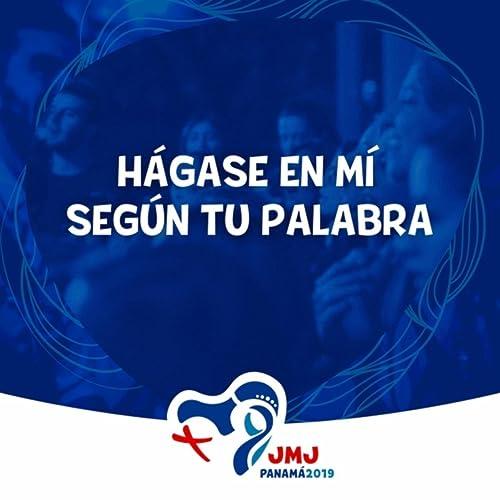 Hágase en Mí Según Tu Palabra de Jmj Panamá 2019 en Amazon Music - Amazon.es