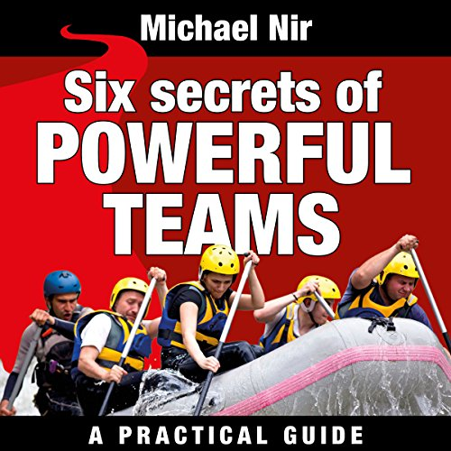 Six Secrets of Powerful Teams cover art