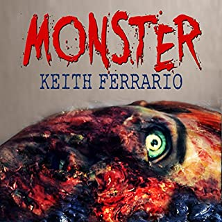 Monster                   By:                                                                                                                                 Keith Ferrario                               Narrated by:                                                                                                                                 Maxwell Glick                      Length: 11 hrs and 52 mins     12 ratings     Overall 2.8